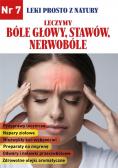 Leki prosto z natury cz.7 Bóle głowy, stawów..