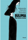 Bulimia. Moja historia choroby