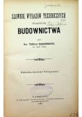 Słownik wyrazów technicznych tyczących się budownictwa 1883 r.