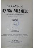 Słownik języka polskiego Tom VI 1915 r.