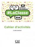 La classe niveau B1 cahier d'activites
