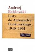 Listy do Aleksandra Bobkowskiego 1940-1961