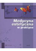 Medycyna estetyczna w praktyce T.2