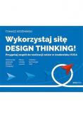Wykorzystaj siłę design thinking!