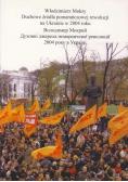 Duchowe źródła pomarańczowej rewolucji na Ukrainie w 2004 roku