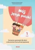 Mój język polski. Ćwiczenia z gramatyki... cz.1