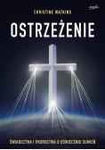Ostrzeżenie Świadectwa i proroctwa o oświeceniu sumień