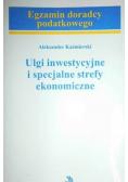 Ulgi inwestycyjne i specjalne strefy ekonomiczne