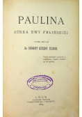 Paulina córka Ewy Felińskiej 1885 r.