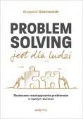Problem Solving jest dla ludzi