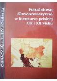 Południowa Słowiańszczyzna w literaturze polskiej XIX i XX wieku
