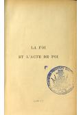 La Foi et L acte de Foi 1908r.