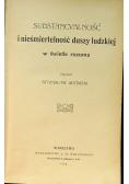Substancyalność i nieśmiertelność duszy ludzkiej 1905 r