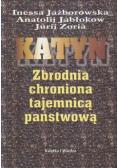 Katyń Zbrodnia chroniona tajemnicą państwową