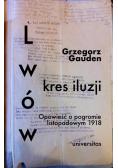 Lwów - kres iluzji. Opowieść o pogromie..