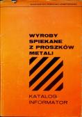 Wyroby spiekane z proszków metali