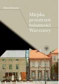 Miejska przestrzeń tożsamości Warszawy