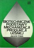 Biotechniczne podstawy mechanizacji produkcji leśnej