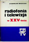 Radiofonia i telewizja w XXV leciu
