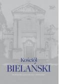 Kościół Bielański. Najpiękniejsze kościoły Warszaw