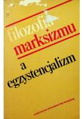 Filozofia marksizmu a egzystencjalizm