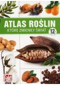 Atlas roślin, które zmieniły świat