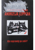 Niebezpieczne związki Andrzeja Leppera
