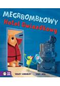 Megabombkowy Hotel Gwiazdkowy