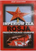 Imperium zła  Rosja przeciw Polsce i Europie