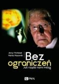 Bez ograniczeń Jak rządzi nami mózg