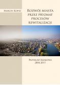 Rozwój miasta przez pryzmat procesów rewitalizacji