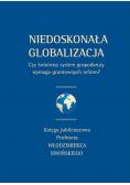 Niedoskonała globalizacja. Czy światowy system...