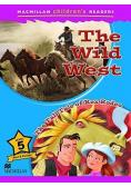 Macmillan Children's Readers the Wild West 5