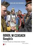 Gogol w czasach Google a