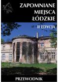 Zapomniane miejsca Łódzkie II poszerzona edycja