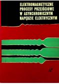 Elektromagnetyczne procesy przejściowe w asynchronicznym napędzie elektrycznym