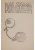 Nowe strategie i techniki pomocy psychologicznej