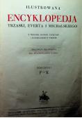 Ilustrowana Encyklopedia Trzaski Everta i Michalskiego 5 tomów ok 1927 r