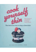 Cook Yourself Thin The Delicious Way to Drop a Dress Size