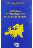Edukacja w perspektywie integracji Europy