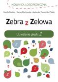 Zebra z Zelowa. Utrwalanie głoski Z