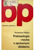 Prakseologia nauka  o sprawnym działaniu