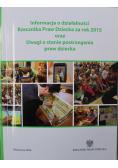 Informacja o działalności Rzecznika Praw Dziecka za rok 2015 oraz Uwagi o stanie postrzegania praw dziecka