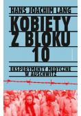 Kobiety z bloku 10 Eksperymenty medyczne w Auschwitz