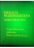 Edukacja wczesnoszkolna teoria i praktyka