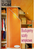 Budujemy szafy wnękowe