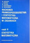 Rachunek prawdopodobieństwa i statystyka matematyczna w zadaniach część II