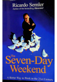 The seven day weekend