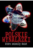 Polskie wynalazki które zmieniły świat