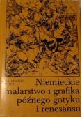 Niemieckie malarstwo i grafika późnego gotyku i renesansu